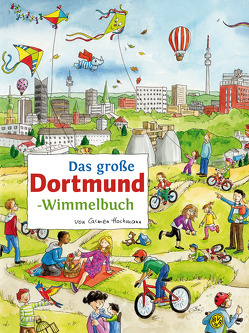 Das große DORTMUND-Wimmelbuch von Hochmann,  Carmen, Siekmann,  Roland