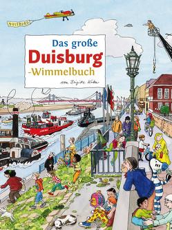 Das große DUISBURG-Wimmelbuch von Kuka,  Brigitte, Siekmann,  Roland
