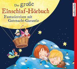 Das große Einschlaf-Hörbuch von Fischer,  Florian, Golze,  Lisa