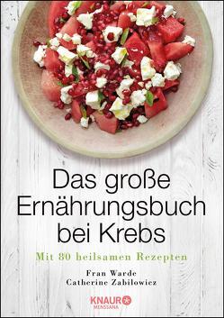 Das große Ernährungsbuch bei Krebs von Beuchelt,  Wolfgang, Rüßmann,  Brigitte, Warde,  Fran, Zabilowicz,  Catherine