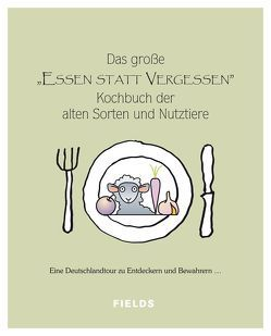 """Das große """"Essen statt vergessen"""" Kochbuch der alten Sorten und Nutztiere von Jakovides,  Jasson"""