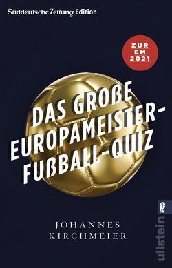 Das große Europameister-Fußball-Quiz von Kirchmeier,  Johannes