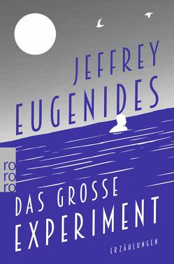 Das große Experiment von Eugenides,  Jeffrey, Hens,  Gregor