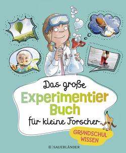 Das große Experimentierbuch für kleine Forscher von Böwer,  Niklas, Braun,  Christina, Scholz,  Barbara