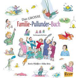 Das große Familie-Pullunder-Buch – Vorlesegeschichten von Brix,  Silke, Pfeiffer,  Boris