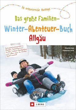 Das große Familien-Winter-Abenteuer-Buch Allgäu von Hub,  Dietrich