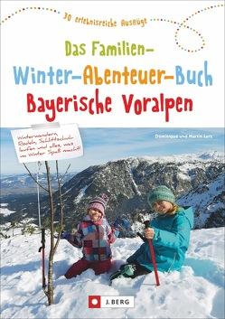 Das Familien-Winter-Abenteuer-Buch Bayerische Voralpen von Lurz,  Dominique und Martin