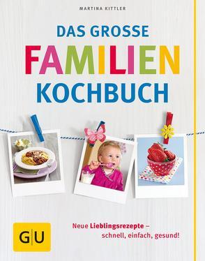 Das große Familienkochbuch von Kittler,  Martina