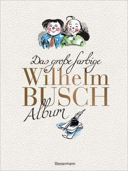 Das große farbige Wilhelm Busch Album von Busch,  Wilhelm