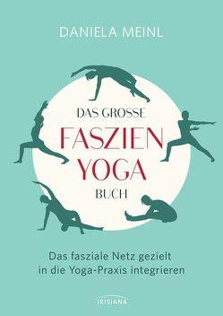 Das große Faszien-Yoga Buch von Meinl,  Daniela