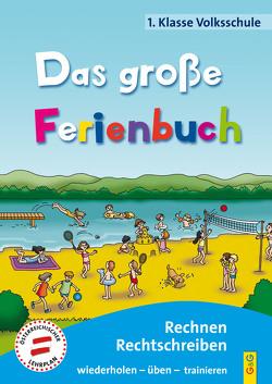 Das große Ferienbuch – 1. Klasse Volksschule von Guhe,  Irmtraud, Jarausch,  Susanna, Stangl,  Ilse