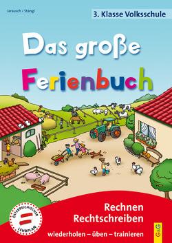 Das große Ferienbuch – 3. Klasse Volksschule von Guhe,  Irmtraud, Jarausch,  Susanna, Stangl,  Ilse