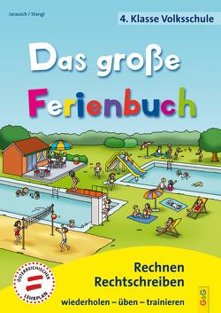 Das große Ferienbuch – 4. Klasse Volksschule von Guhe,  Irmtraud, Jarausch,  Susanna, Stangl,  Ilse