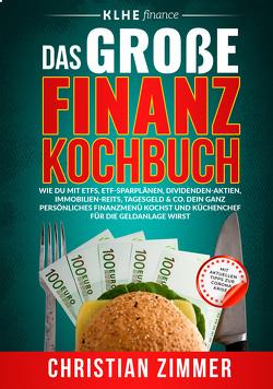 Das große Finanz-Kochbuch von Helbig,  Jens, Klein,  Christopher, Zimmer,  Christian