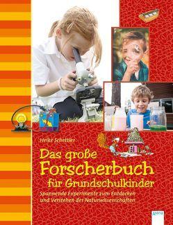 Das große Forscherbuch für Grundschulkinder von Coenen,  Sebastian, Mayer,  Uwe, Schettler,  Heike, Stuchtey,  Sonja