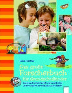 Das große Forscherbuch für Grundschulkinder von Coenen,  Sebastian, Mayer,  Uwe, Schettler,  Heike