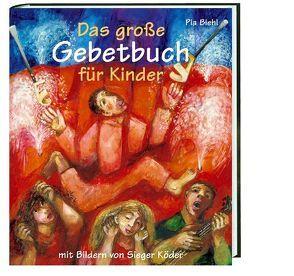 Das grosse Gebetbuch für Kinder von Biehl,  Pia, Köder,  Sieger