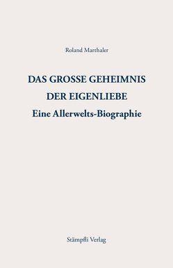 DAS GROSSE GEHEIMNIS DER EIGENLIEBE von Marthaler,  Roland