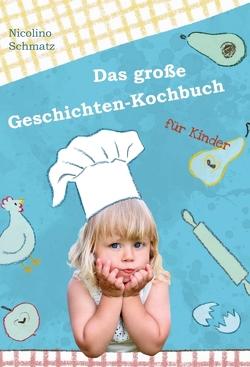 Das große Geschichten-Kochbuch für Kinder von Panova,  Tanya, Schmatz,  Nicolino
