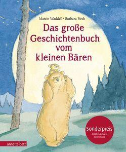 Das große Geschichtenbuch vom kleinen Bären von Firth,  Barbara, Waddell,  Martin