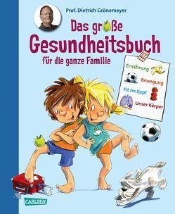 Das große Gesundheitsbuch für die ganze Familie von Grönemeyer,  Prof. Dr. med. Dietrich, Scharnberg,  Stefanie, Theisen,  Martina, Tust,  Dorothea