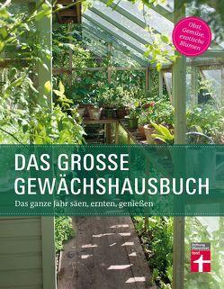 Das große Gewächshausbuch von Gschwilm,  Julia, Palmstierna,  Inger