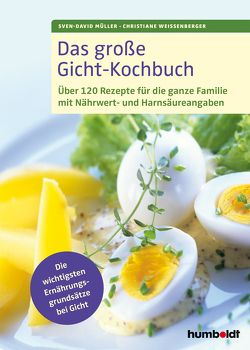 Das große Gicht-Kochbuch von Müller,  Sven-David, Weißenberger,  Christiane