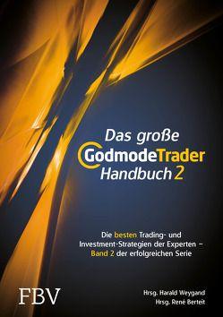 Das große GodmodeTrader-Handbuch 2 von Berteit,  Rene, Weygand,  Harald