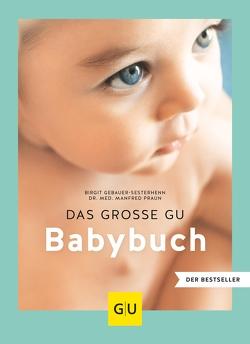 Das große GU Babybuch von Gebauer-Sesterhenn,  Birgit, Praun,  Manfred