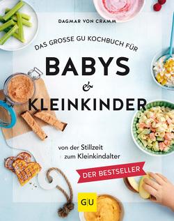 Das große GU Kochbuch für Babys & Kleinkinder von Cramm,  Dagmar von