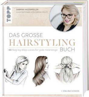 Das große Hairstyling-Buch von Hagenmüller,  Sabrina