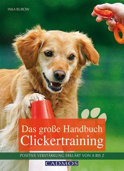 Das große Handbuch Clickertraining von Burow,  Inka