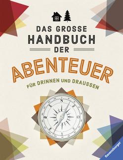 Das große Handbuch der Abenteuer von Bartholl,  Silvia, Beaupère,  Paul, Thouret,  Florian