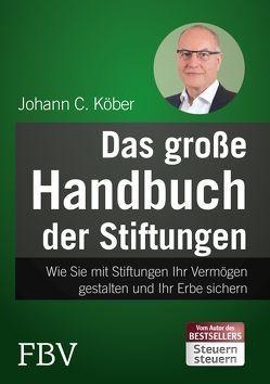 Das große Handbuch der Stiftungen von Köber,  Johann C.