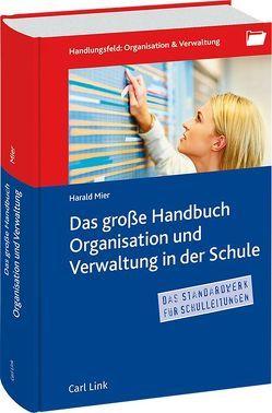 Das große Handbuch Organisation & Verwaltung in der Schule von Mier,  Harald