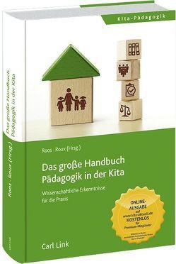 Das große Handbuch Pädagogik in der Kita von Roos,  Jeanette, Roux,  Susanna
