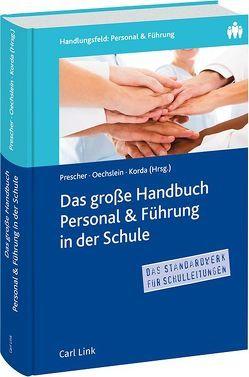 Das große Handbuch Personal & Führung in der Schule von Korda,  Birgit, Oechslein,  Dr. Karin, Prescher,  Prof. Thomas