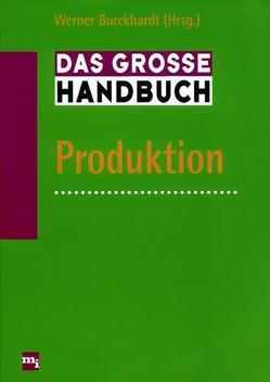 Das große Handbuch Produktion von Burckhardt,  Werner