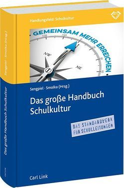 Das große Handbuch Schulkultur von Sengpiel,  Jutta, Smolka,  Dieter