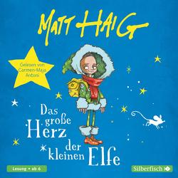 Das große Herz der kleinen Elfe von Antoni,  Carmen-Maja, Gutzschhahn,  Uwe-Michael, Haig,  Matt