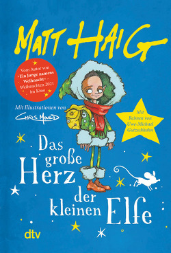 Das große Herz der kleinen Elfe von Gutzschhahn,  Uwe-Michael, Haig,  Matt, Mould,  Chris
