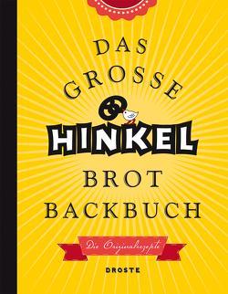 Das große Hinkel Brotbackbuch von Hinkel,  Josef