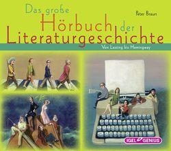Das große Hörbuch der Literaturgeschichte von Braun,  Peter, Freiberger,  Dominik, Ptok,  Friedhelm