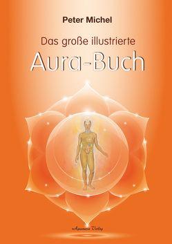 Das große illustrierte Aura-Buch von Michel,  Peter