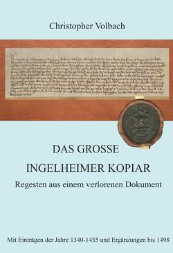 Das große Ingelheimer Kopiar von Volbach,  Christopher
