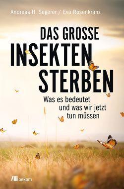 Das große Insektensterben von Rosenkranz,  Eva, Segerer,  Andreas