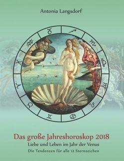 Das große Jahreshoroskop 2018 von Langsdorf,  Antonia