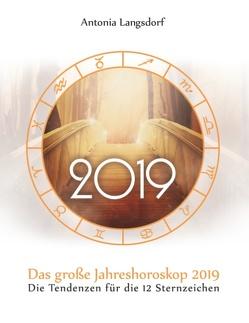 Das große Jahreshoroskop 2019 von Langsdorf,  Antonia