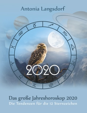 Das große Jahreshoroskop 2020 von Langsdorf,  Antonia