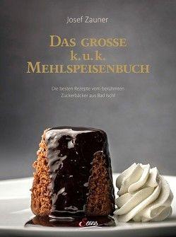 Das große k. u. k. Mehlspeisenbuch von Zauner,  Josef